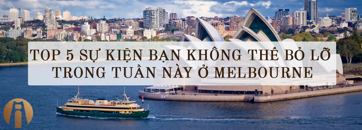 top-5-su-kien-trong-tuan-nay-o-Melbourne-Interimm