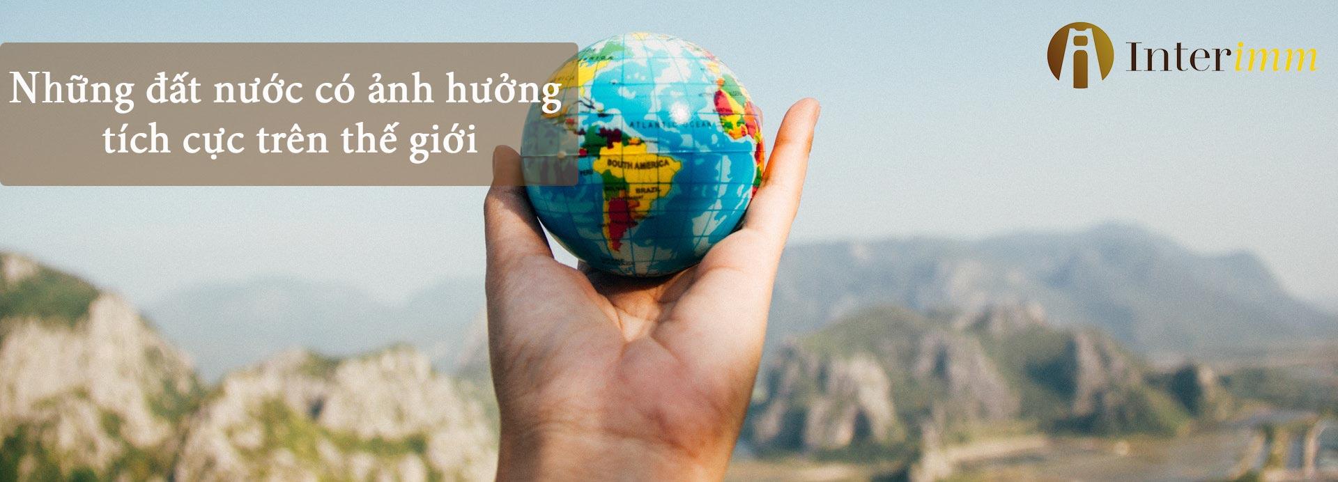 Những đất nước có ảnh hưởng tích cực trên thế giới