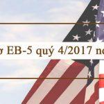 Số liệu hồ sơ EB-5 quý 4/2017 nói lên điều gì?